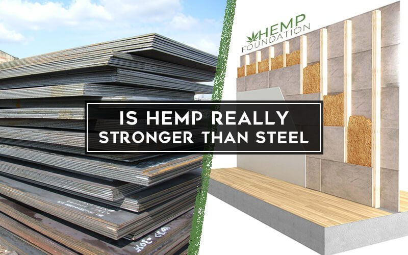 Is Hemp Really Stronger Than Steel? How?
