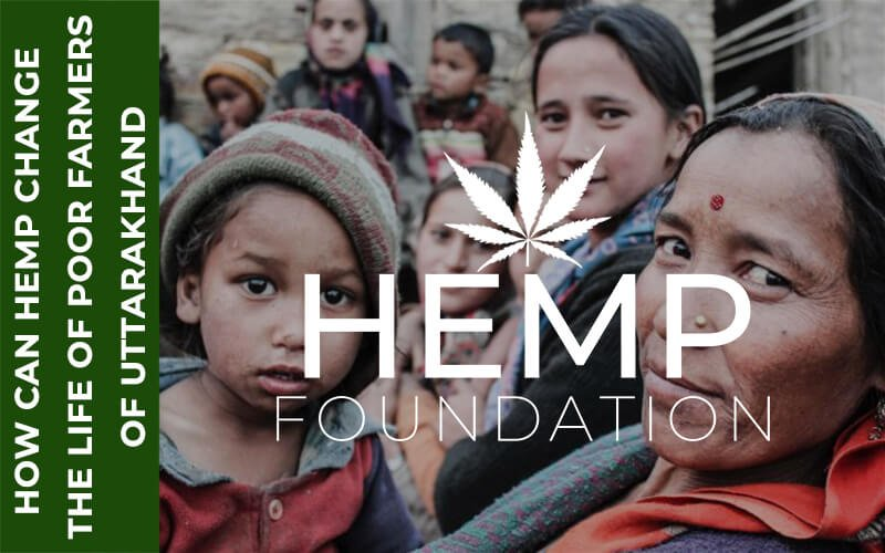 How Can Hemp Change The Life of Poor Farmers of Uttarakhand