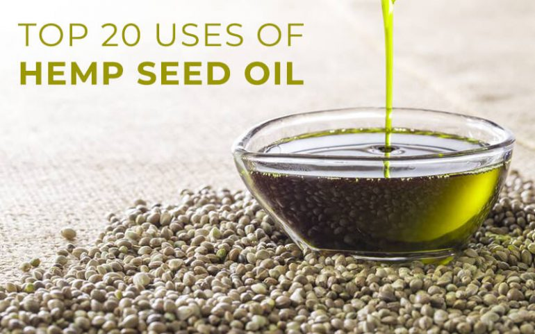 Top 20 Uses of Hemp Seed Oil