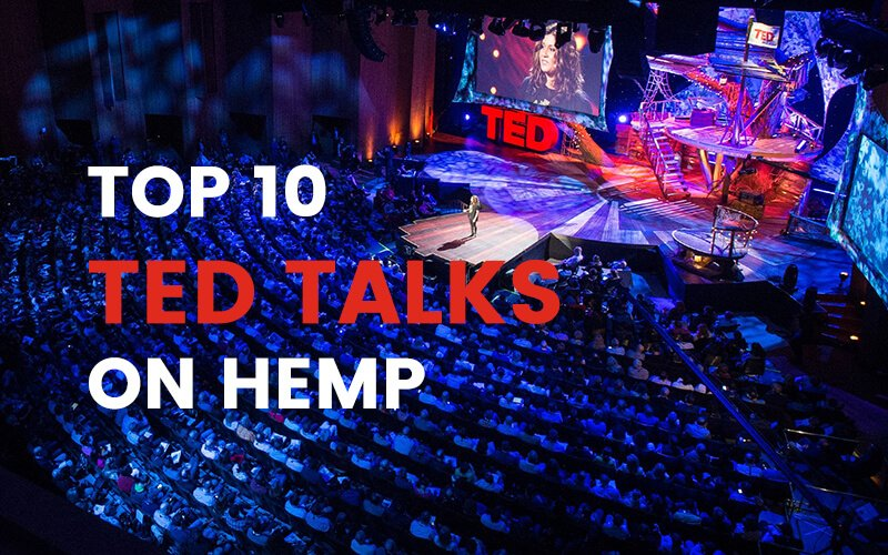 Top 10 Ted Talks on Hemp You Must Watch Right Now!