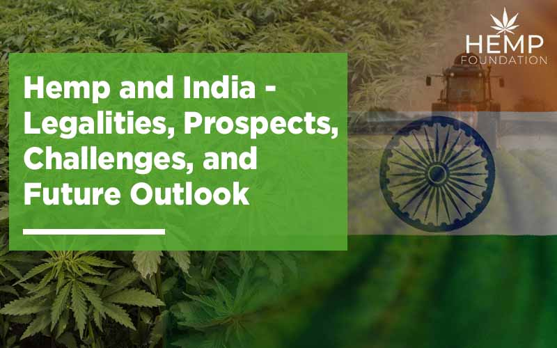 Hemp and India – Legalities, Prospects, Challenges, and Future Outlook