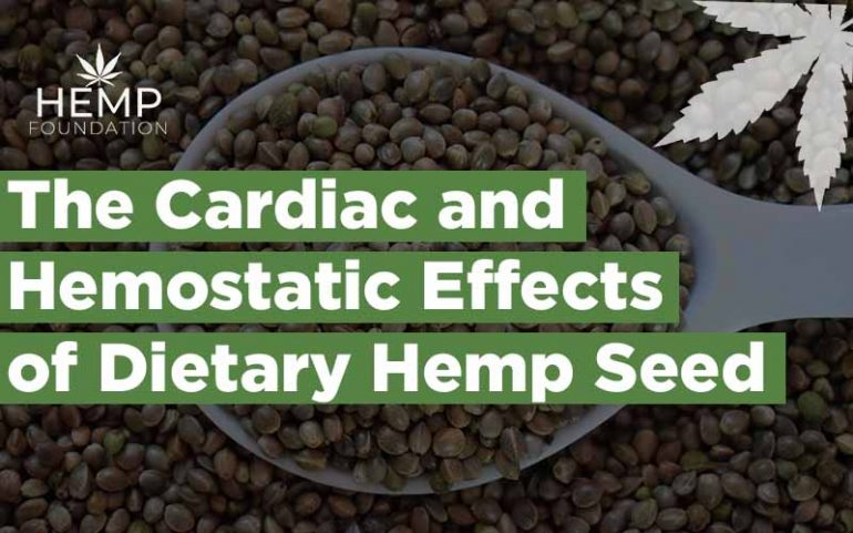 The Cardiac and Hemostatic Effects of Dietary Hemp Seed