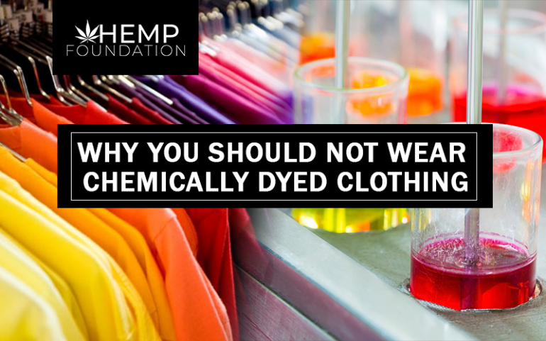 Why You should Not Wear chemically Dyed Clothing