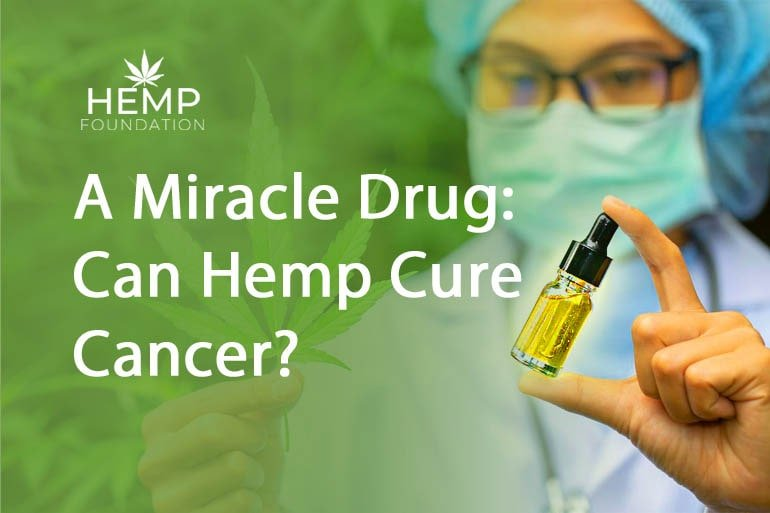 A Miracle Drug: Can Hemp Cure Cancer?