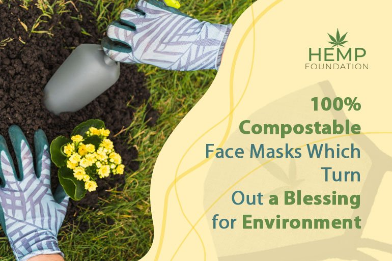 100% Compostable Face Masks Which Turn Out a Blessing for Environment