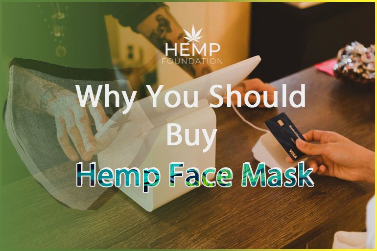 Why You Should Buy Hemp Face Mask