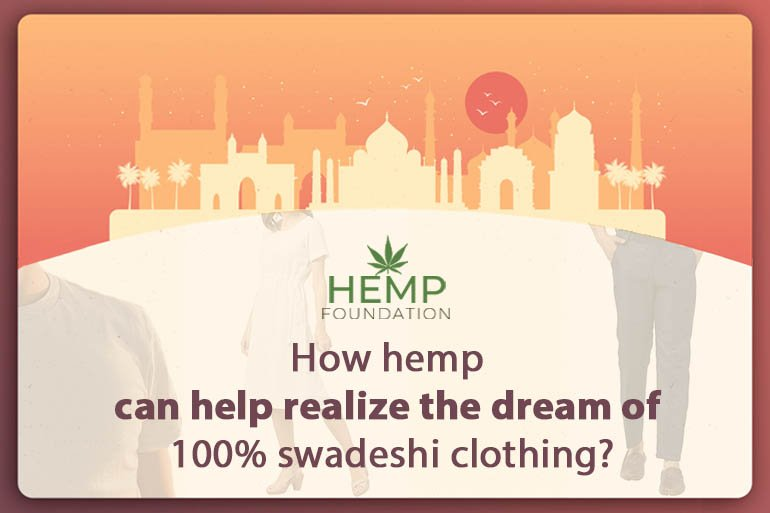 How hemp can help realize the dream of 100% swadeshi clothing?