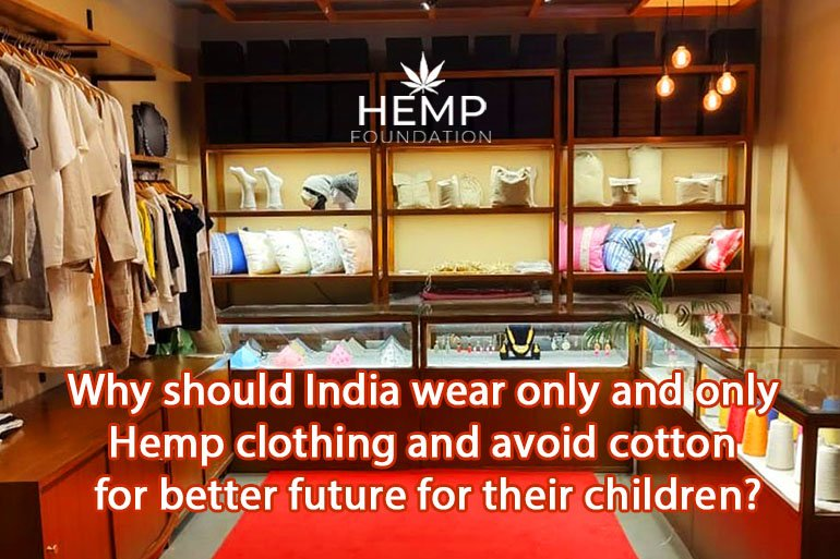 Why should India wear only and only Hemp clothing and avoid cotton for better future for their children?